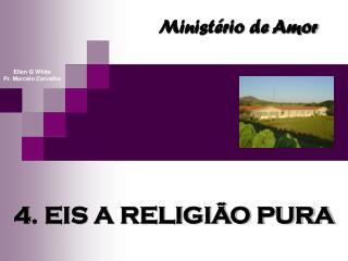 4. EIS A RELIGIÃO PURA