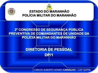 ESTADO DO MARANHÃO POLÍCIA MILITAR DO MARANHÃO