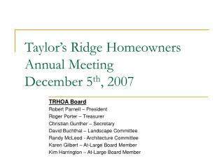 Taylor's Ridge Homeowners  Annual Meeting  December 5 th , 2007
