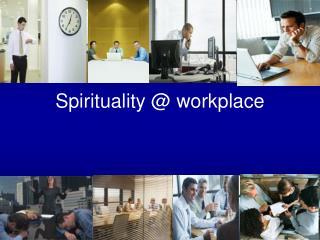 Spirituality @ workplace