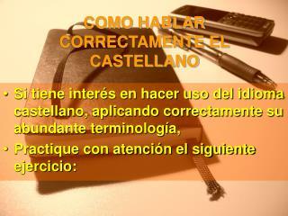 COMO HABLAR CORRECTAMENTE EL CASTELLANO