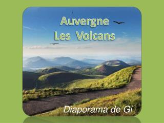 Auvergne Les  Volcans