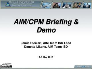 AIM/CPM Briefing & Demo