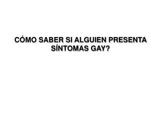 CÓMO SABER SI ALGUIEN PRESENTA SÍNTOMAS GAY?