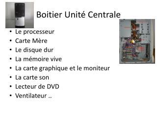 Boitier Unité Centrale