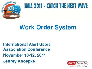 International Alert Users Association Conference November 10-12, 2011 Jeffrey Knoepke