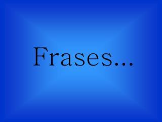 Frases...