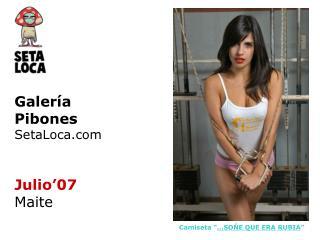 Galería Pibones SetaLoca Julio'07 Maite