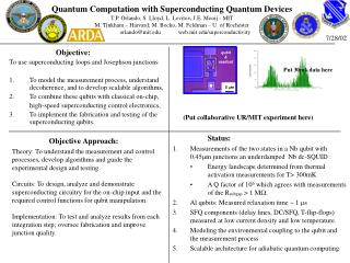 Quantum Computation with Superconducting Quantum Devices  T.P. Orlando, S. Lloyd, L. Levitov, J.E. Mooij - MIT M. Tinkha