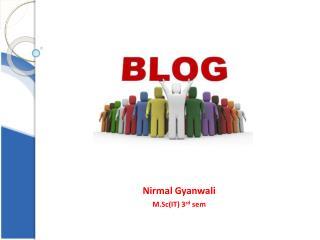 Nirmal Gyanwali M.Sc (IT) 3 rd sem