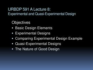 URBDP 591 A Lecture 8:  Experimental and Quasi-Experimental Design