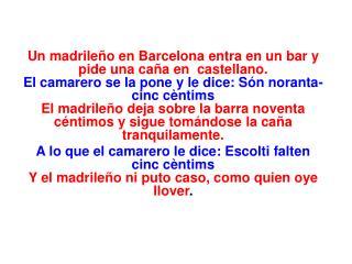 Un madrile�o en Barcelona