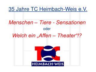 35 Jahre TC Heimbach-Weis e.V.
