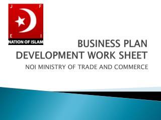 BUSINESS PLAN DEVELOPMENT WORK SHEET