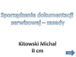 Kitowski Michał II cm
