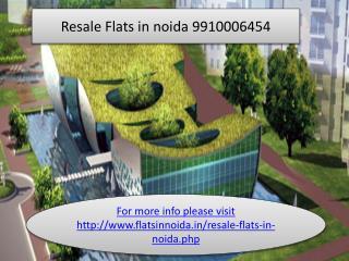 resale flats in noida 9910006454