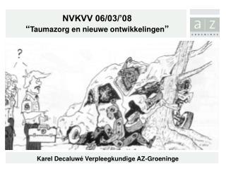 """NVKVV 06/03/'08 """" Taumazorg en nieuwe ontwikkelingen """""""