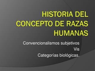 HISTORIA DEL CONCEPTO DE RAZAS HUMANAS