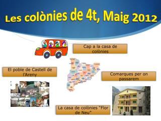 Les  colònies  de 4t,  Maig  2012
