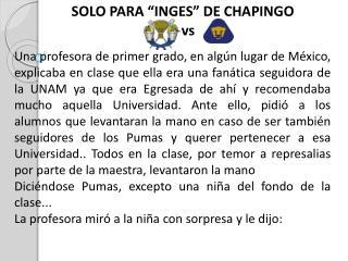 "SOLO PARA ""INGES"" DE CHAPINGO"