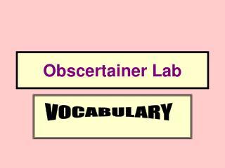Obscertainer Lab