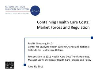 Containing Health Care Costs: Market Forces and Regulation