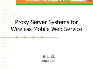 Proxy Server Systems for Wireless Mobile Web Service