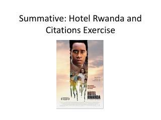 Summative: Hotel Rwanda and Citations Exercise