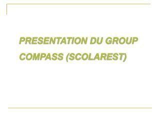 PRESENTATION DU GROUP COMPASS (SCOLAREST)