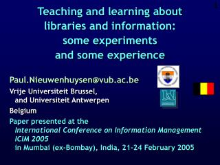 Teaching and learning about libraries and information:  some experiments  and some experience