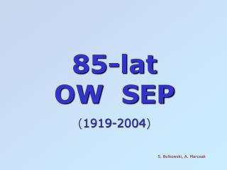 85-lat  OW  SEP ( 1919-2004 )