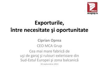 Exporturile ,  î ntre necesitate  ş i oportunitate