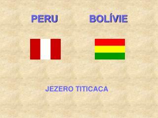 PERU    BOLÍVIE
