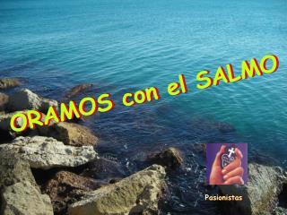 ORAMOS con el SALMO