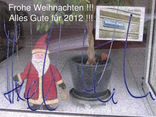 Frohe Weihnachten !!! Alles Gute für 2012 !!!