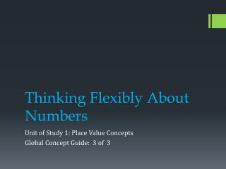 Thinking Flexibly About Numbers