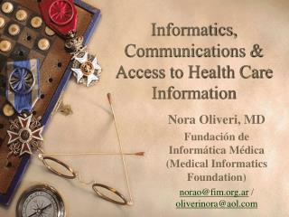 Informatics, Communications   Access to Health Care Information