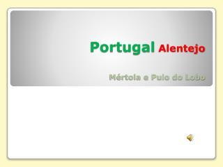 Portugal Alentejo Mértola e Pulo do Lobo