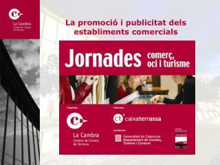 La promoció i publicitat dels establiments comercials