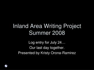 Inland Area Writing Project  Summer 2008