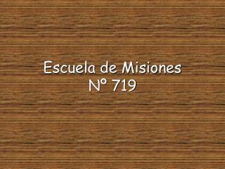 Escuela de Misiones Nº 719