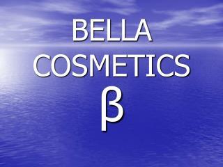BELLA COSMETICS