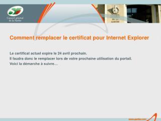 Comment remplacer le certificat pour Internet Explorer