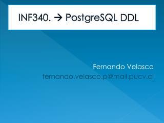 INF340.  ?  PostgreSQL  DDL