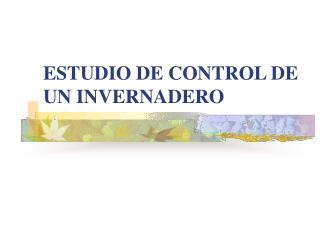 ESTUDIO DE CONTROL DE UN INVERNADERO