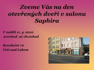 Zveme Vás na den otevřených dveří v salonu Saphira