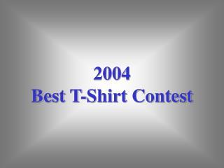 2004 Best T-Shirt Contest
