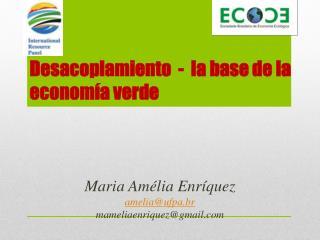 Desacoplamiento  -  la base de la econom a verde
