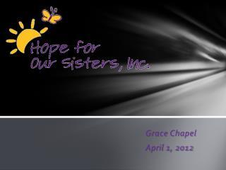 Grace Chapel April 1, 2012
