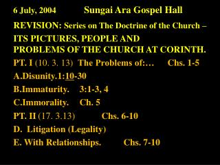 6 July, 2004              Sungai  Ara  Gospel  Hall